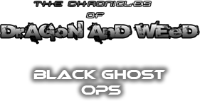 Dragon and Weed : Black Ghost OPS demo version (Fr)